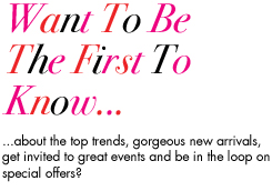 Want To Be The First To Know...